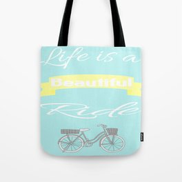 Life is a beautiful ride... Tote Bag