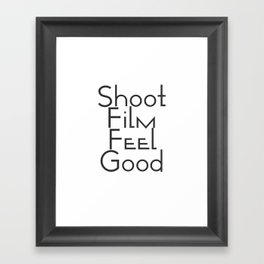 Shoot Film, Feel Good (Big) Framed Art Print