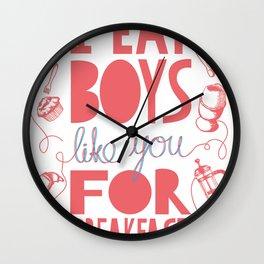I Eat Boys Like You for Breakfast Wall Clock