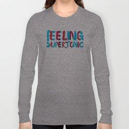 Feeling supertonic Long Sleeve T-shirt