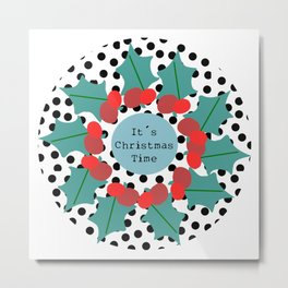 It´s Christmas Time wreath Metal Print