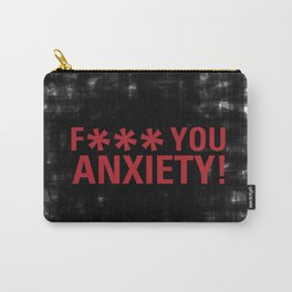F*** YOU ANXIETY! Carry-All Pouch