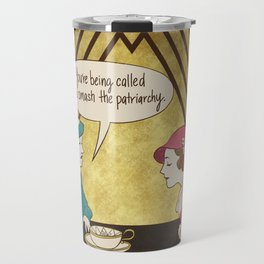 Tea and Patriarchy Travel Mug