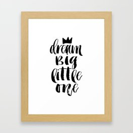PRINTABLE Art, Dream Big Little One, Crown Print,Motivational Poster,Quote Prints,Children Quote,Nur Framed Art Print