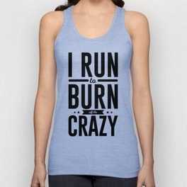 Run Burn Off Crazy Peace Serenity Tranquility Unisex Tank Top