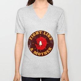 Fight Like A Mother  Cool Gift for Feminist Mother Funny Gift Unisex V-Neck
