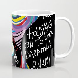 Keep on Holding to your Dreams my Love Street Art Graffiti Coffee Mug