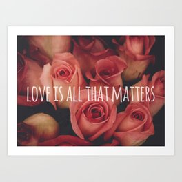 love is all that matters Art Print