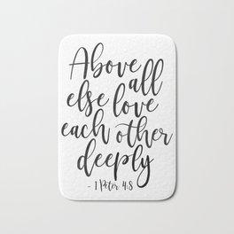 Above All Else Love Each Other Deeply,Christian Print,Scripture Art,Bible Verse,Scripture Art,bible Bath Mat
