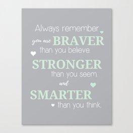 Stronger, Braver & Smarter Print Canvas Print