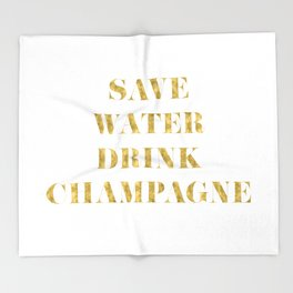 Save Water Drink Champagne Gold Throw Blanket