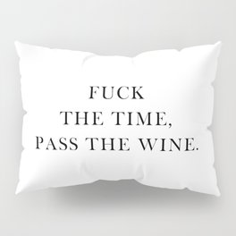 Pass The Wine Funny Quote Pillow Sham
