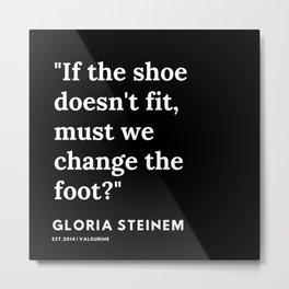 13  | Gloria Steinem Quotes | 191202 Metal Print