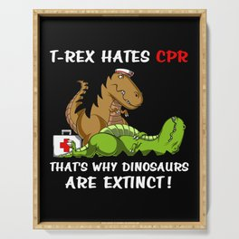 T-Rex Hates CPR That Is Why Dinosaurs Are Extinct Serving Tray