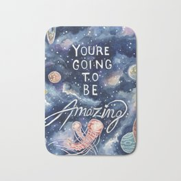 you're going to be amazing Bath Mat
