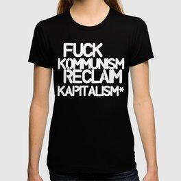 Fuck Kommunism Reclaim Kapitalism* (dark) T-shirt