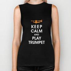 Keep Calm and Play Trumpet Biker Tank
