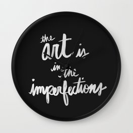 Art is in the Imperfections (black) Wall Clock