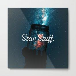 Star Stuff. Metal Print