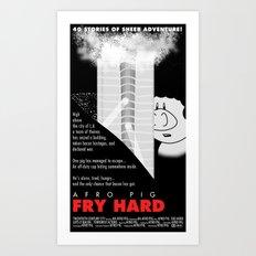 Fry Hard Art Print