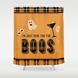 I'm Just Here for the Boos Shower Curtain