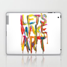 LET'S MAKE ART Laptop & iPad Skin