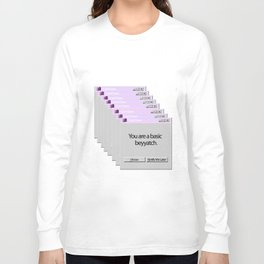 You Are A Basic Bitch Long Sleeve T-shirt