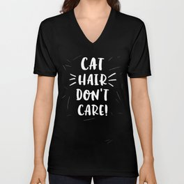 Cat Hair Don't Care Unisex V-Neck