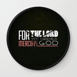 God is Merciful - Deuteronomy 4:31 Wall Clock
