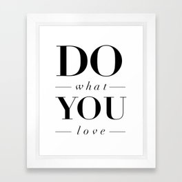 Do What You Love black-white typography poster design modern canvas was art home decor Framed Art Print