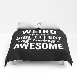 Weird Is Being Awesome Funny Quote Comforters