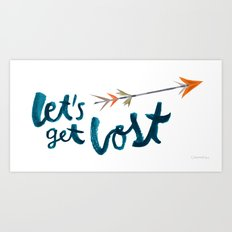Let's Get Lost Art Print