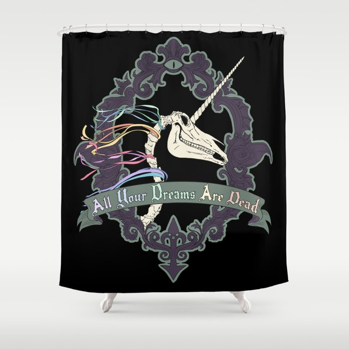 All Your Dreams Are Dead Shower Curtain