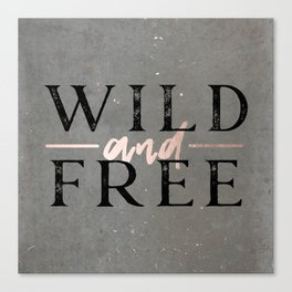 Wild and Free Rose Gold Canvas Print
