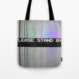 Please Stand By! Tote Bag