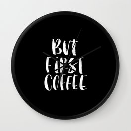 But First Coffee black and white watercolor typography poster home kitchen workplace office decor Wall Clock