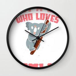 Just a girl who loves koalas - koala bear Wall Clock