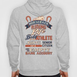 Horse Lover Horseback Riding Life Body of an Athlete Jpints of a Senior Citizen and an Empty Bank Ac Hoody