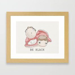 You need to be more black. Framed Art Print
