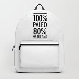 100% paleo 80% of the time Backpack