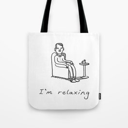 I'm relaxing Tote Bag