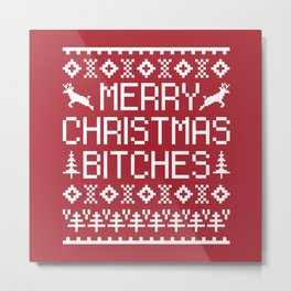 Merry Christmas Bitches Funny Quote Metal Print
