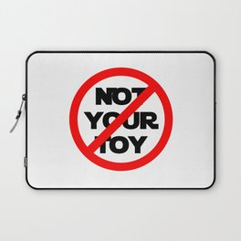 Not Your Toy Laptop Sleeve