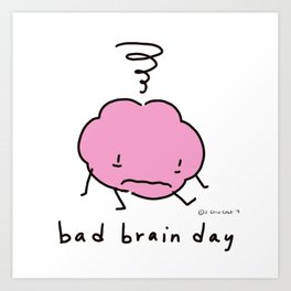 Bad Brain Day Art Print