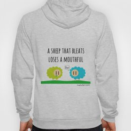 A sheep that bleats loses a mouthful Hoody