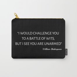 Shakespeare Quote - Battle Of Wits Carry-All Pouch
