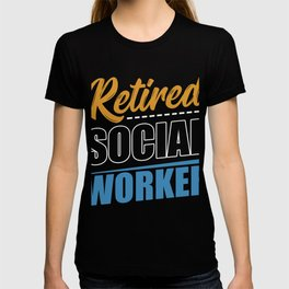 Retired Social Worker Social Care Liberal  Gift T-shirt
