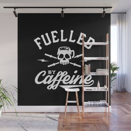 Fuelled By Caffeine Wall Mural
