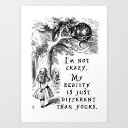 I'm not crazy Art Print