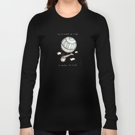 The higher you climb, the better the view Long Sleeve T-shirt